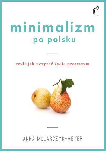 minimalizm-po-polsku-czyli-jak-uczynic-zycie-prostszym-b-iext25466207